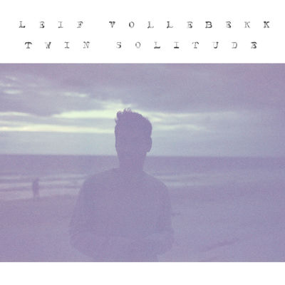 Leif Vollebekk: Twin Solitude: Signed