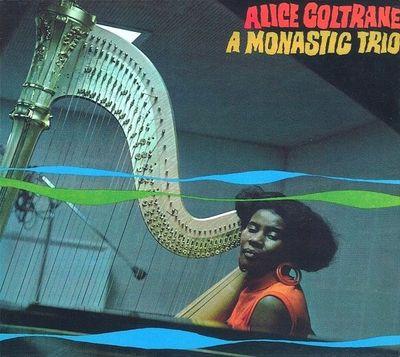 Alice Coltrane: A Monastic Trio