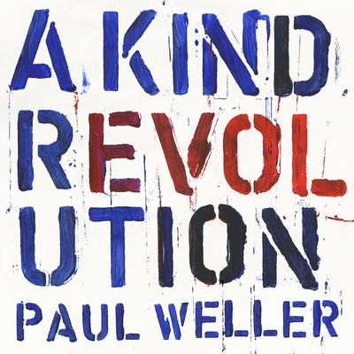 Paul Weller: A Kind Revolution