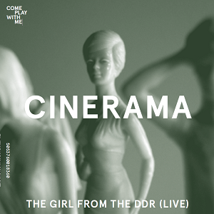 Cinerama/Harkin: The Girl From The DDR (live)/National Anthem Of Nowhere: Signed