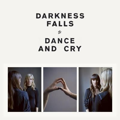 Darkness Falls: Dance And Cry