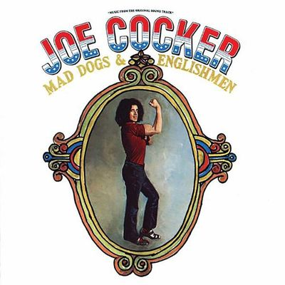 Joe Cocker: Mad Dogs and English Men