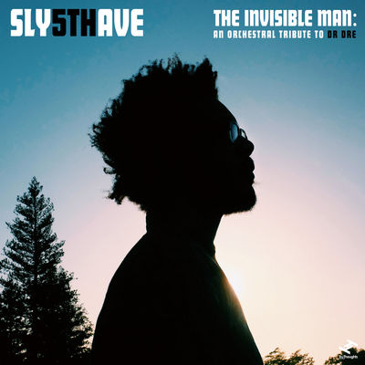 Sly5thAve: The Invisible Man: An Orchestral Tribute to Dr. Dre