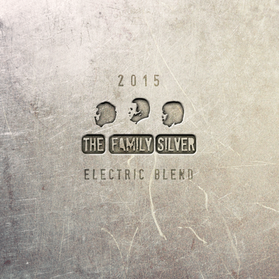 The Family Silver: Electric Blend