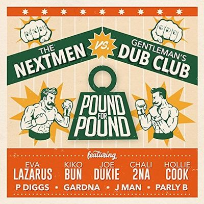 The Nextmen Vs Gentleman's Dub Club: Pound for Pound