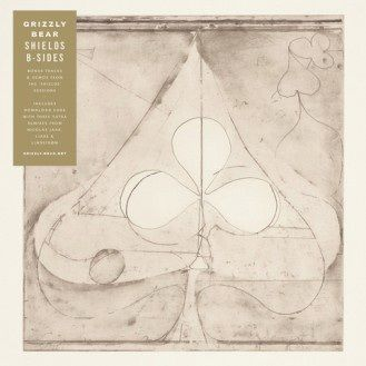 Grizzly Bear: Shields: B-Sides
