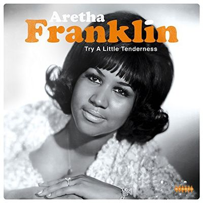 Aretha Franklin: Try A Little Tenderness