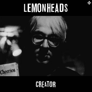 The Lemonheads: Creator (Deluxe)