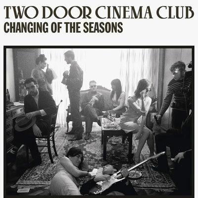Two Door Cinema Club: Changing Of The Seasons