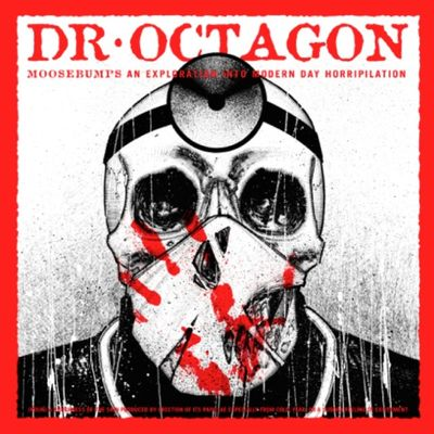 Dr Octagon: Moosebumps An Exploration Into Modern Day Horripilation: Instrumentals