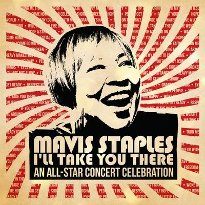 Various Artists: Mavis Staples: I'll Take You There: An All-Star Concert Celebration: Deluxe