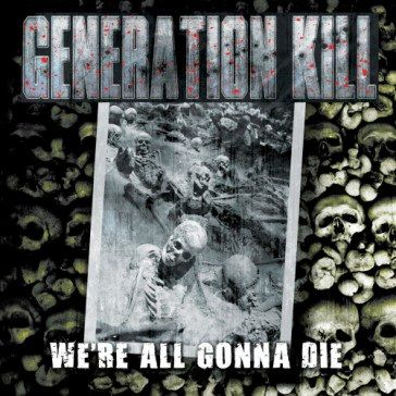 Generation Kill: We're All Gonna Die