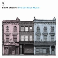 Saint Etienne: I've Got Your Music