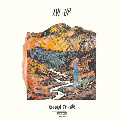LVL UP: Return to Love