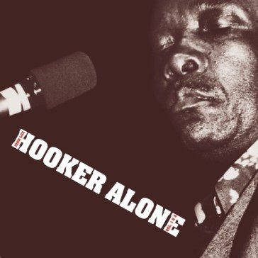 John Lee Hooker: Alone Vol. 1 + 2
