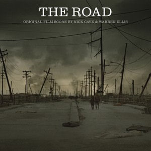 Nick Cave & Warren Ellis: The Road - Original Film Score