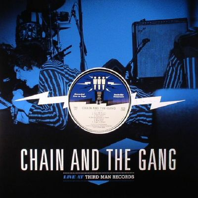Chain And The Gang: LIVE AT THIRD MAN RECORDS