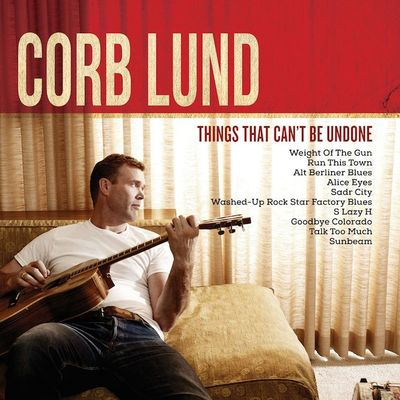 Corb Lund: Things That Can't Be Undone