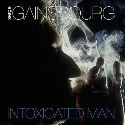 Serge Gainsbourg: INTOXICATED MAN