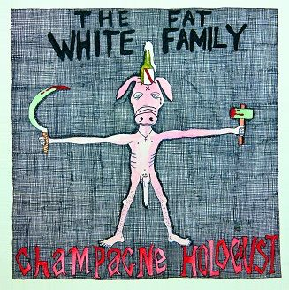 Fat White Family: Champagne Holocaust: Deluxe