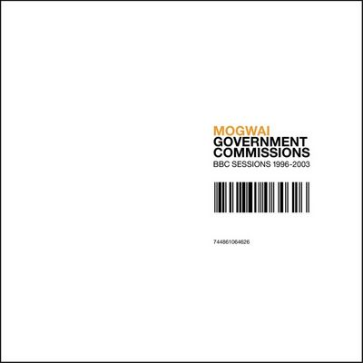Mogwai: Government Commissions (BBC Sessions 1996-2003)