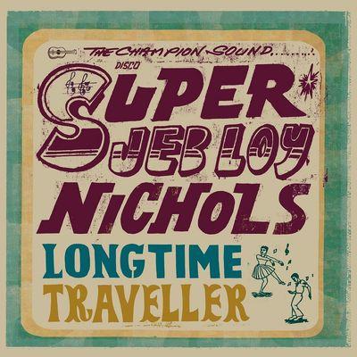 Jeb Loy Nichols: Long Time Traveller