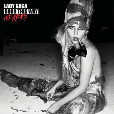 Lady Gaga: Born This Way - The Remix Album