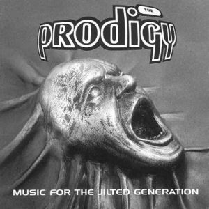 The Prodigy: The Prodigy Music For The Jilted Generation