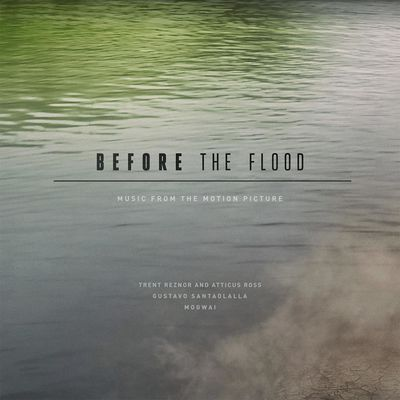 Trent Reznor / Atticus Ross: Before The Flood (Original Motion Picture Soundtrack)