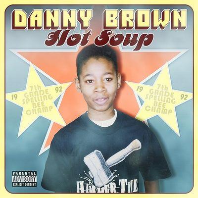 Danny Brown: Hot Soup + Bonus 7