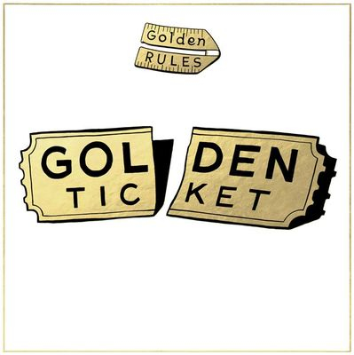 Golden Rules: Golden Ticket