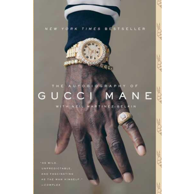 Gucci Mane: The Autobiography of Gucci Mane - GUCCI MANE