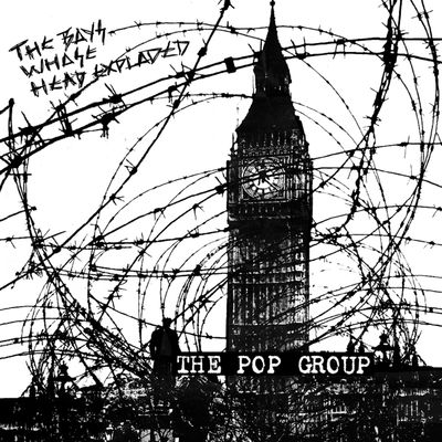 The Pop Group: The Boy Whose Head Exploded: Picture Disc