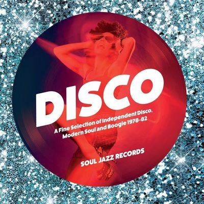 Various Artists: Disco: A Fine Selection Of Independent Disco, Modern Soul And Boogie 1978-82: Vol. 1
