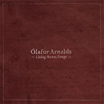 Ólafur Arnalds: Living Room Songs