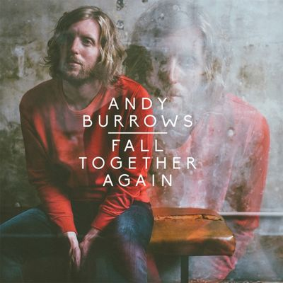 Andy Burrows: Fall Together Again