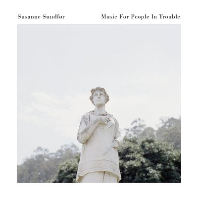 Susanne Sundfør: Music For People In Trouble