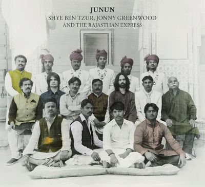 Shye Ben Tzur, Jonny Greenwood and the Rajasthan Express: Junun