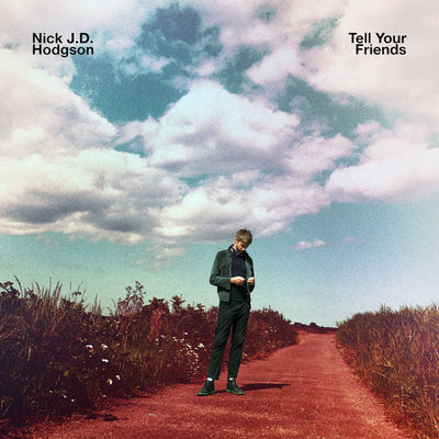Nick J.D. Hodgson: Tell Your Friends: Signed Clear Vinyl