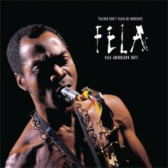 Fela Kuti: Teacher Don't Teach Me Nonsense
