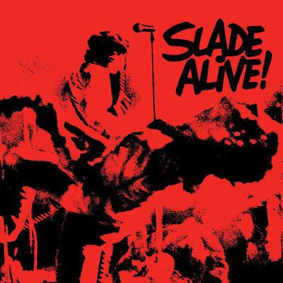 Slade: Slade Alive!
