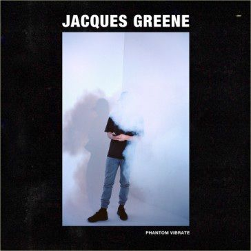Jacques Greene: Phantom Vibrate