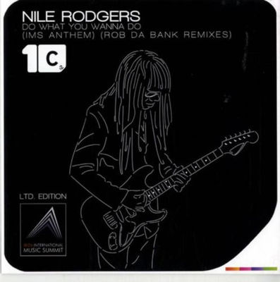 Nile Rodgers: DO WHAT YOU WANNA DO (IMS ANTHEM) (EATS EVERYTHING REMIXES)