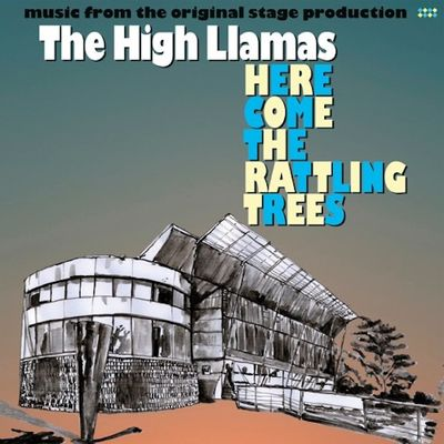 The High Llamas: Here Come The Rattling Trees