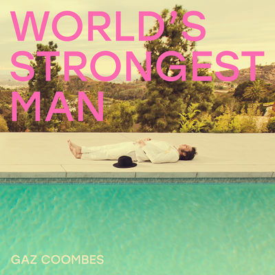 Gaz Coombes: World's Strongest Man