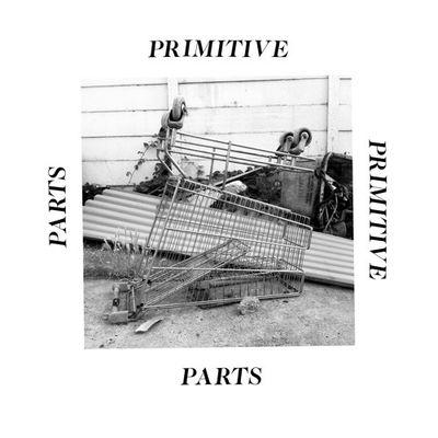 Primitive Parts: Parts Primitive