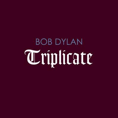 Bob Dylan: Triplicate