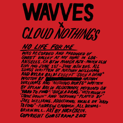 Wavves / Cloud Nothings: No Life For Me