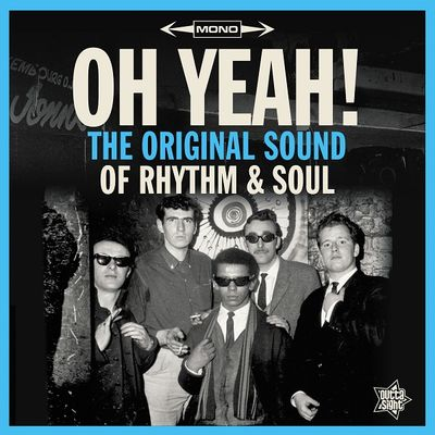 Various: OH YEAH! The Original Sound Of Rhythm & Soul