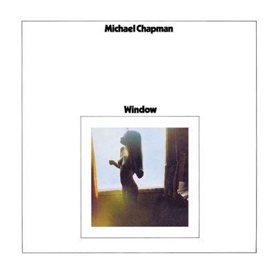 Michael Chapman: Window